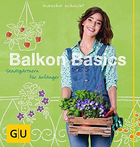 Balkon Basics: Stadtgärtnern für Anfänger