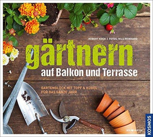 Gärtnern auf Balkon und Terrasse